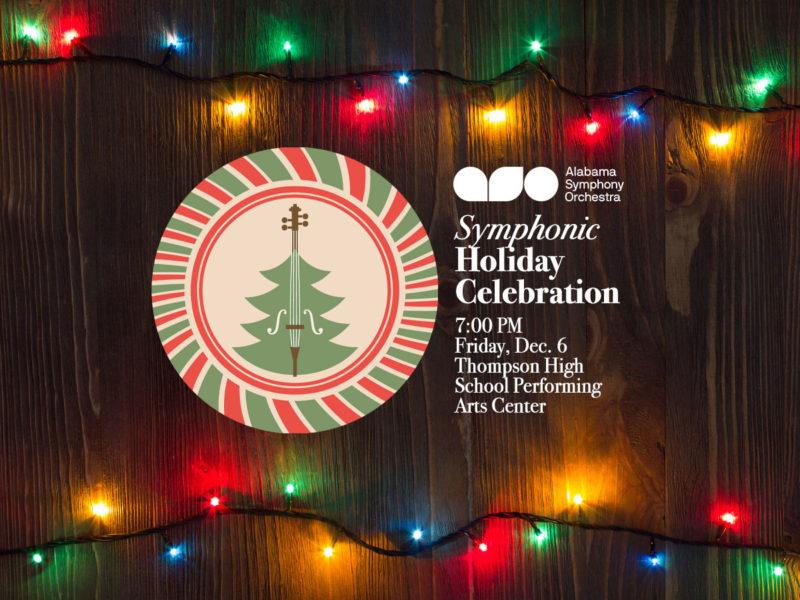 Alabama Symphony Orchestra Announces Symphonic Holiday Celebration