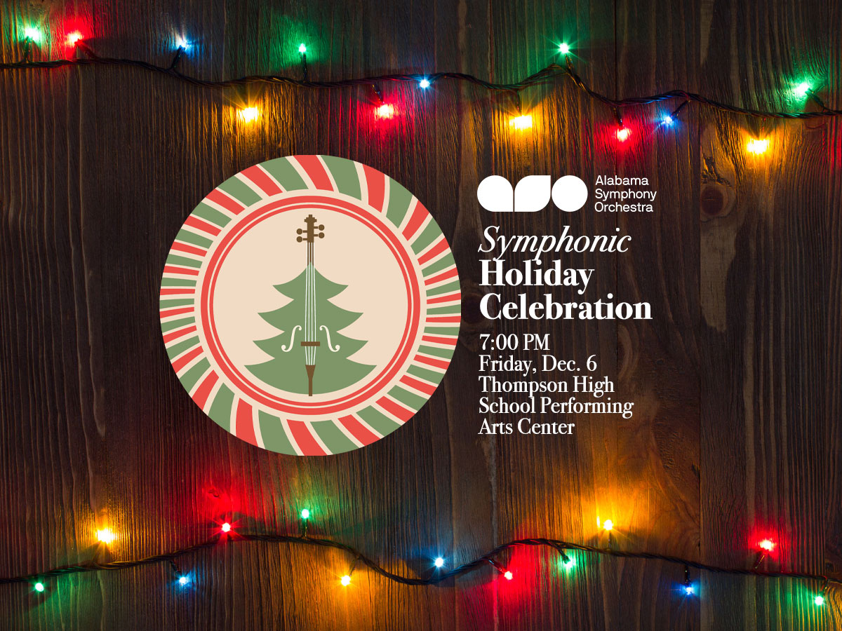 Alabama Symphony Orchestra Announces Symphonic Holiday Celebration